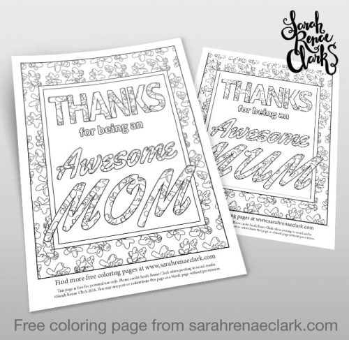 Thanks for being an awesome Mom free coloring page | Find more free adult coloring pages and Mother's Day printables at www.sarahrenaeclark.com