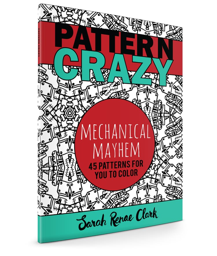 Pattern Crazy: Mechanical Mayhem - Adult Coloring Book by Sarah Renae Clark