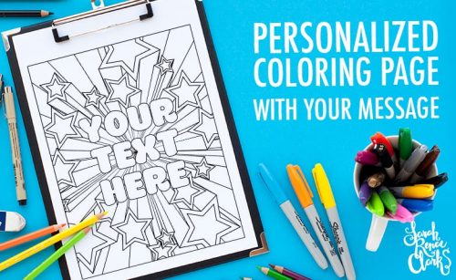 Personalized coloring page with your message | Get a custom coloring page made just for you at http://sarahrenaeclark.com
