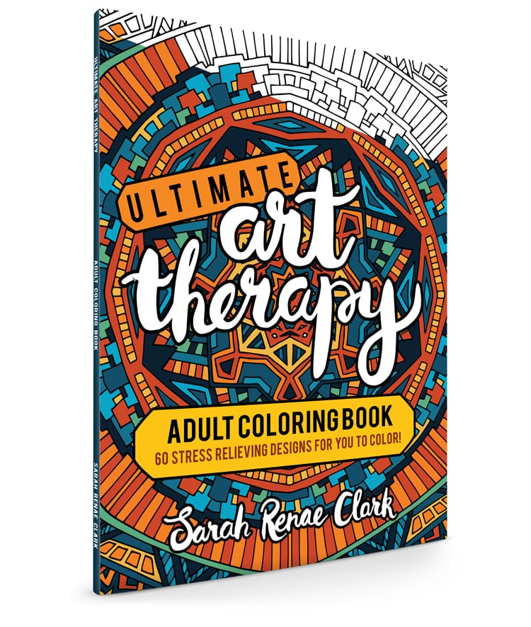 Ultimate Art Therapy - Adult Coloring Book by Sarah Renae Clark
