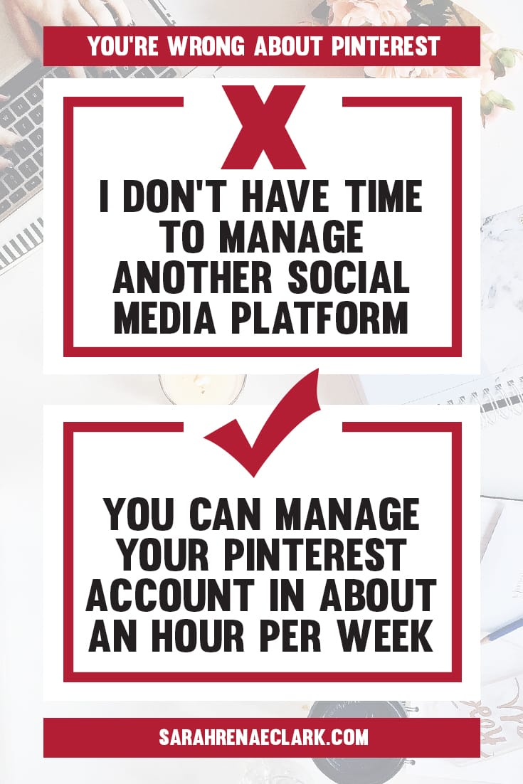 Pinterest marketing doesn't need to take up your time - you can manage it in about an hour per week! | Find out why these 10 Pinterest marketing mindsets are holding you back from growing on Pinterest | Free Pinterest marketing blog series by Sarah Renae Clark
