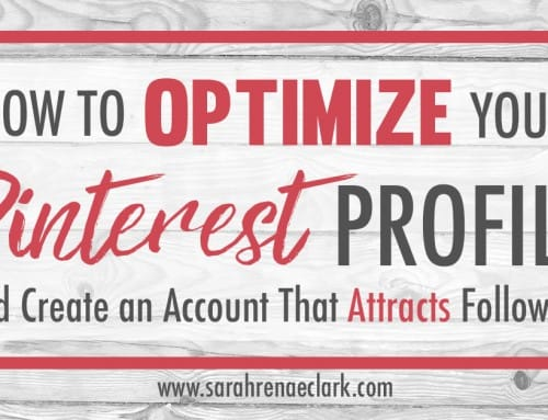 How to Optimize Your Pinterest Profile and Create an Account That Attracts Followers