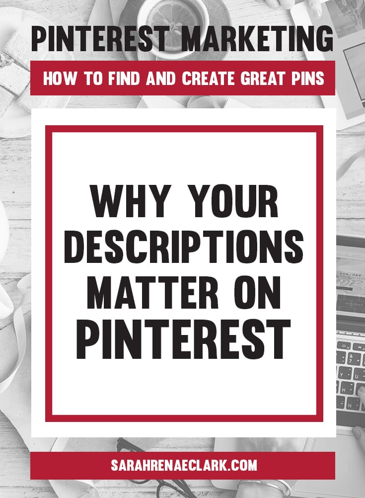 Learn how to write an effective Pinterest description | Learn how to find and create Pins on Pinterest that will attract your audience – This article is part 3 of my 5-part free blog series on Pinterest marketing.