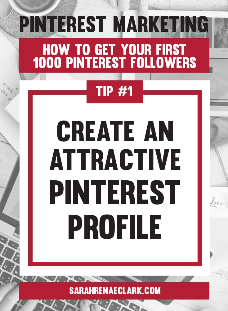 Create an attractive Pinterest profile | Pinterest marketing tips to get your first 1000 Pinterest followers quickly – Click to read my free Pinterest blog series