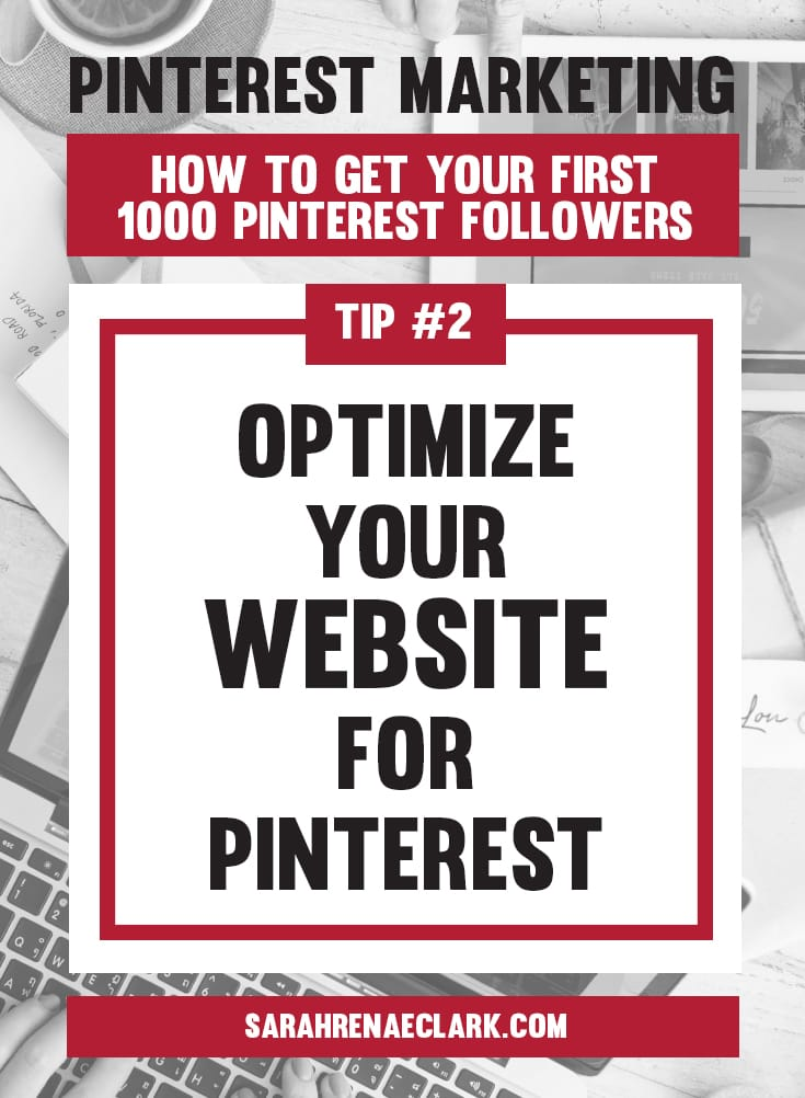 Optimize your website for Pinterest | Pinterest marketing tips to get your first 1000 Pinterest followers quickly – Click to read my free Pinterest blog series