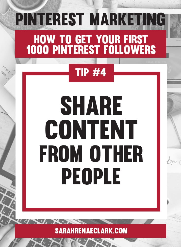 Share content from other people | Pinterest marketing tips to get your first 1000 Pinterest followers quickly – Click to read my free Pinterest blog series