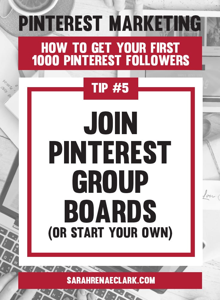 Join Pinterest group boards to reach more Pinners! | Pinterest marketing tips to get your first 1000 Pinterest followers quickly – Click to read my free Pinterest blog series