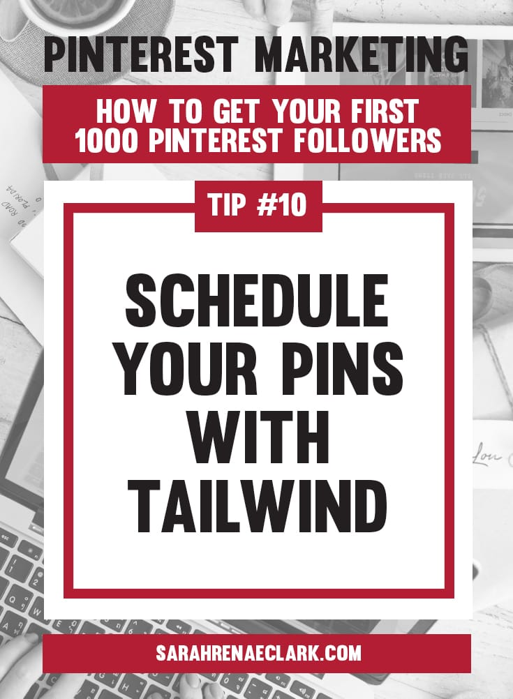 Schedule your Pins with Tailwind | Pinterest marketing tips to get your first 1000 Pinterest followers quickly – Click to read my free Pinterest blog series