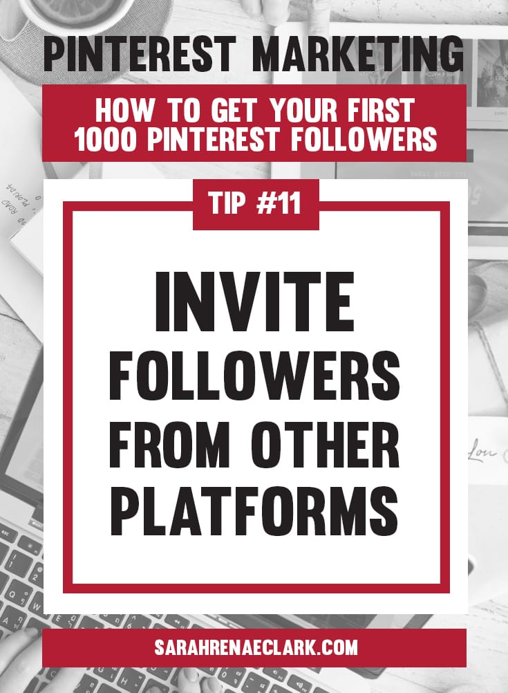 Invite followers from other platforms to your Pinterest account | Pinterest marketing tips to get your first 1000 Pinterest followers quickly – Click to read my free Pinterest blog series