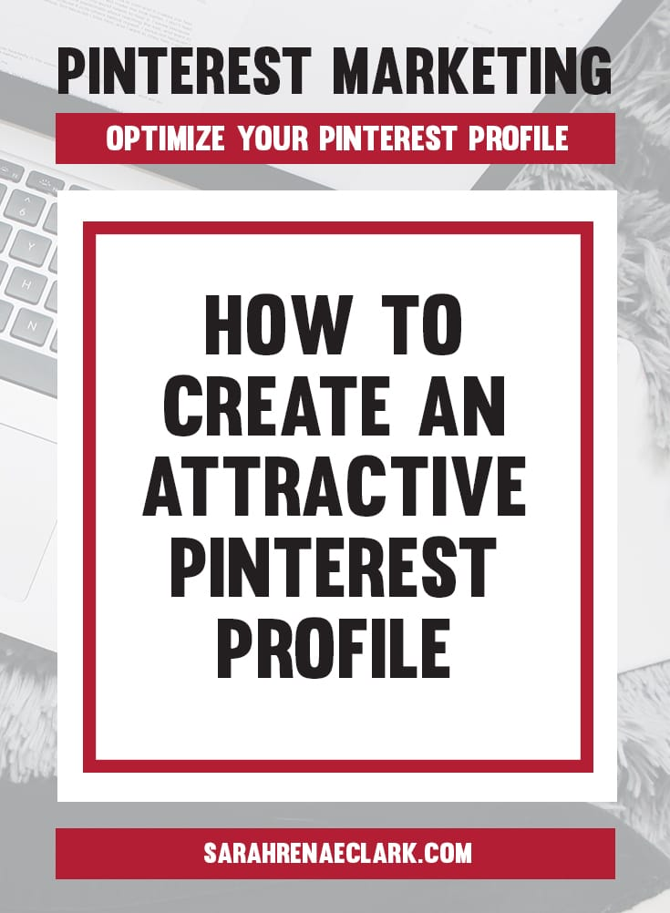 Let me show you how to create an attractive Pinterest profile that attracts followers! | Pinterest marketing tips to optimize your Pinterest Profile and Create an Account That Attracts Followers