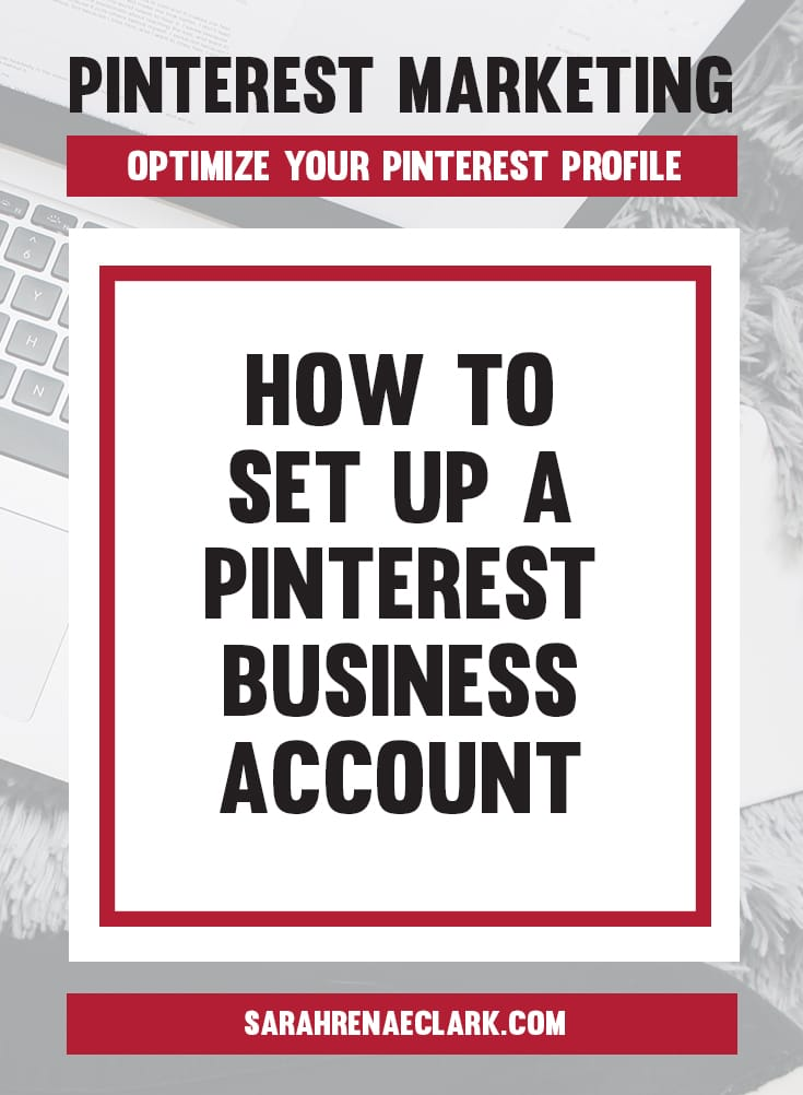 Get your business account set up on Pinterest | Pinterest marketing tips to optimize your Pinterest Profile and Create an Account That Attracts Followers