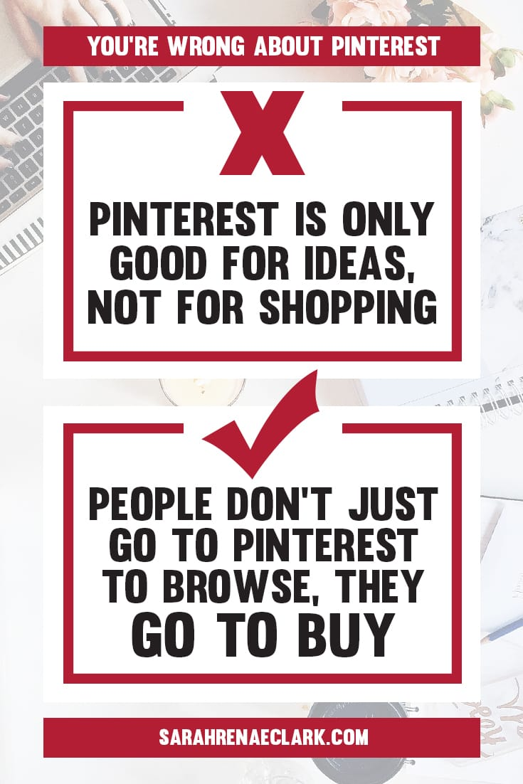 Pinterest users are ready to buy your products! | Find out why these 10 Pinterest marketing mindsets are holding you back from growing on Pinterest | Free Pinterest marketing blog series by Sarah Renae Clark