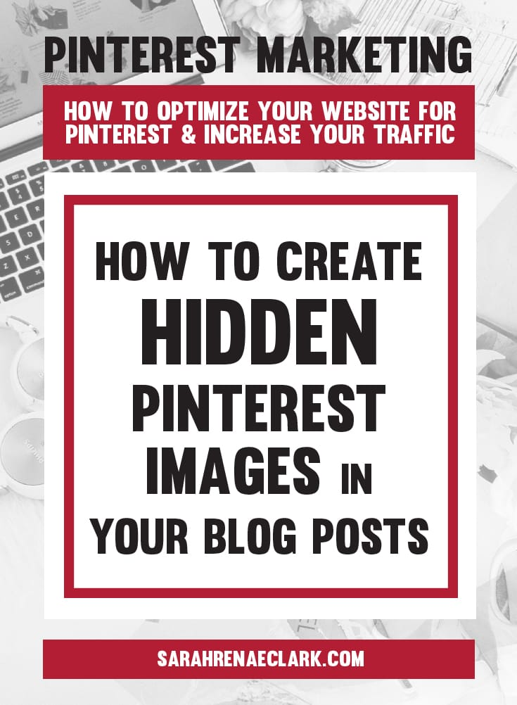 How to create hidden Pinterest images in your blog posts | Pinterest marketing tips to get the most out of your website and increase your traffic from Pinterest – free Pinterest blog series