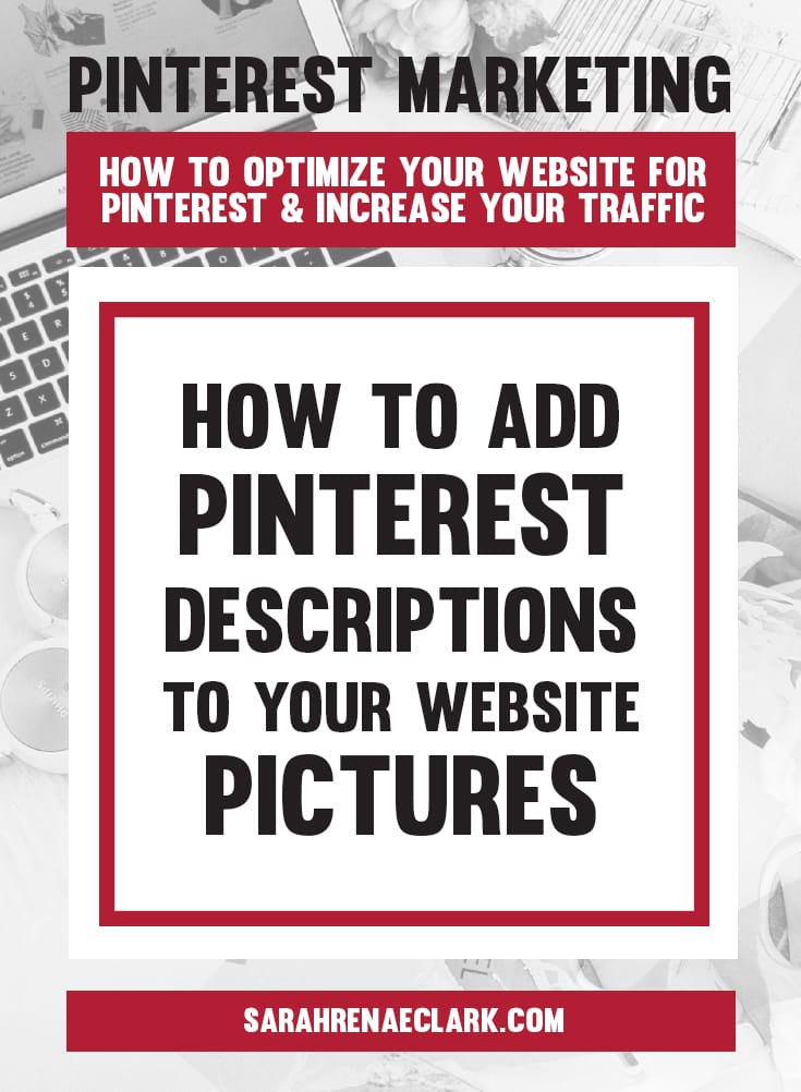How to add Pinterest descriptions to your website pictures | Pinterest marketing tips to get the most out of your website and increase your traffic from Pinterest – free Pinterest blog series