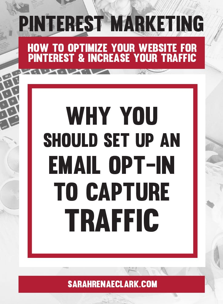 Why you should set up an email opt-in to capture traffic | Pinterest marketing tips to get the most out of your website and increase your traffic from Pinterest – free Pinterest blog series