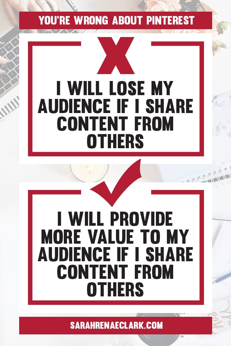 Don't be afraid to share content from other people! | Find out why these 10 Pinterest marketing mindsets are holding you back from growing on Pinterest | Free Pinterest marketing blog series by Sarah Renae Clark