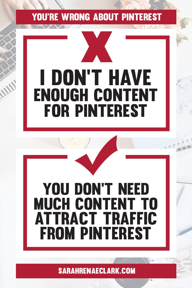 You don't need a lot of content to attract traffic from Pinterest to your blog! | Find out why these 10 Pinterest marketing mindsets are holding you back from growing on Pinterest | Free Pinterest marketing blog series by Sarah Renae Clark