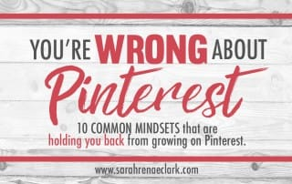 Confused about Pinterest marketing? Let me show you how these 10 mindsets will change your entire approach to building your business on Pinterest. Click to read more! | Pinterest Marketing | Sarah Renae Clark