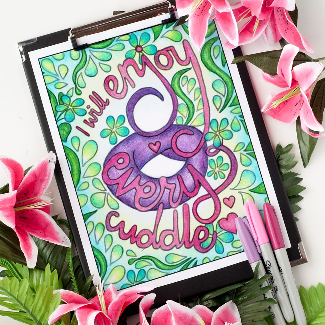 I will enjoy every cuddle - colored by Debbie Schroeder from A Year of Coloring Affirmations For Mothers - An adult coloring book with 52 affirmation coloring pages for new moms | A great Mother's Day gift idea or Baby Shower gift idea! | More printable coloring books at www.sarahrenaeclark.com