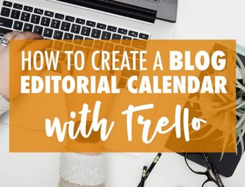 How to Create a Blog Editorial Calendar with Trello