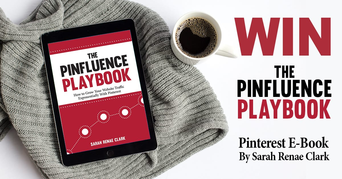Win the Pinfluence Playbook to learn about Pinterest Marketing and how to increase your website traffic!