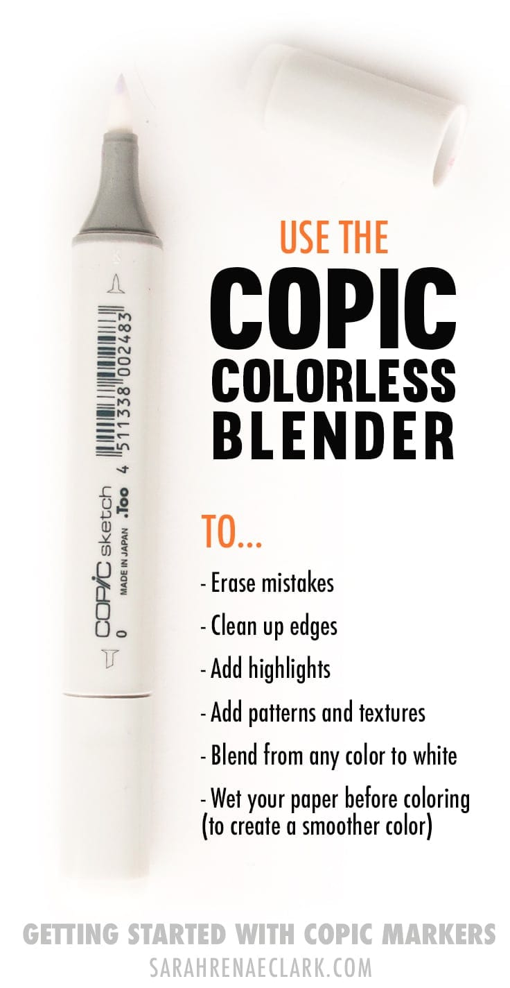 Use the Copic Colorless Blender to erase mistakes, add highlights. add patterns and textures, blend from any color to white or to wet your paper before coloring.
