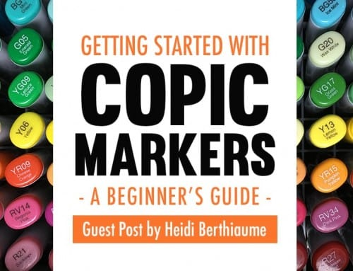 Getting Started with Copic Markers: A Beginner's Guide | Guest Post by Heidi Berthiaume