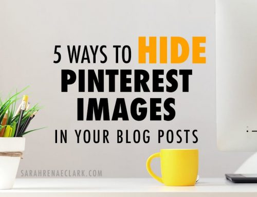 5 Ways to Hide Pinterest Images in Your Blog Posts