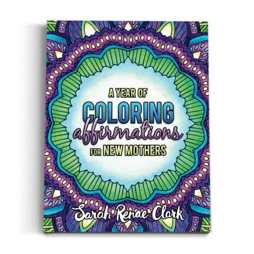 A Year of Coloring Affirmations for New Mothers - Printable Adult Coloring Book