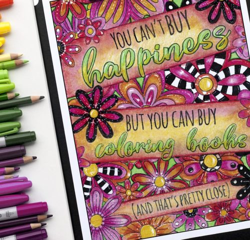 you cant buy happiness but you can buy more coloring books - colored by Linda Franklin