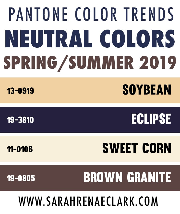 2019 Pantone Color Trend Report - Top Neutral Colors for Spring/Summer 2019 include Soybean, Eclipse, Sweet Corn and Brown Granite