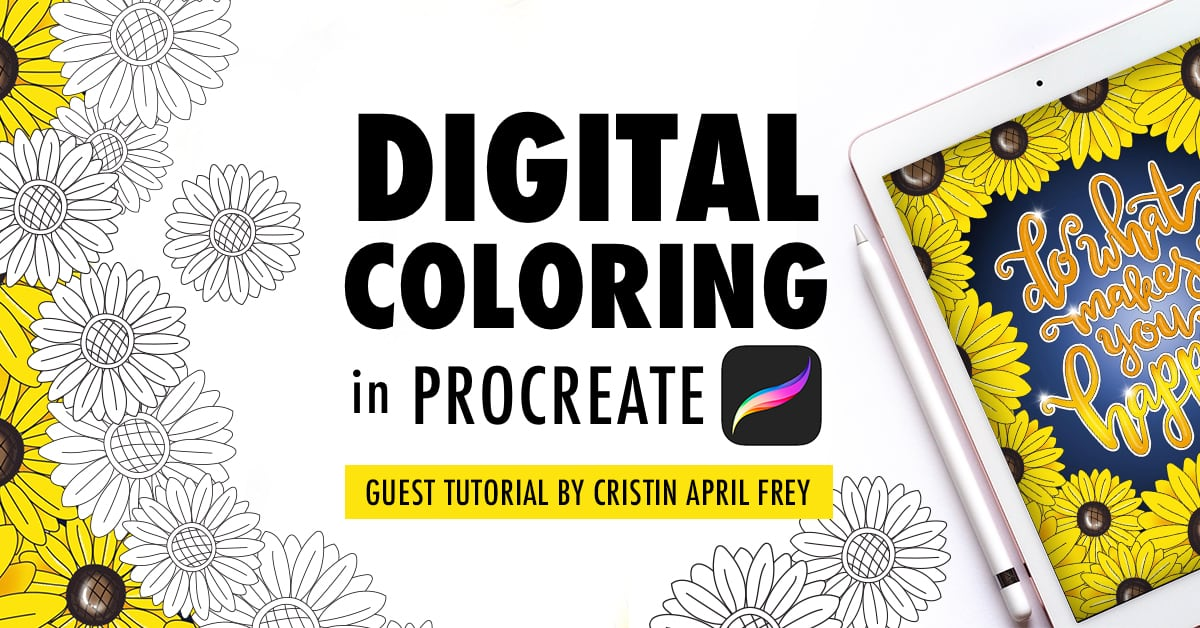 Digital Coloring in the Procreate App | Guest Tutorial by Cristin April Frey