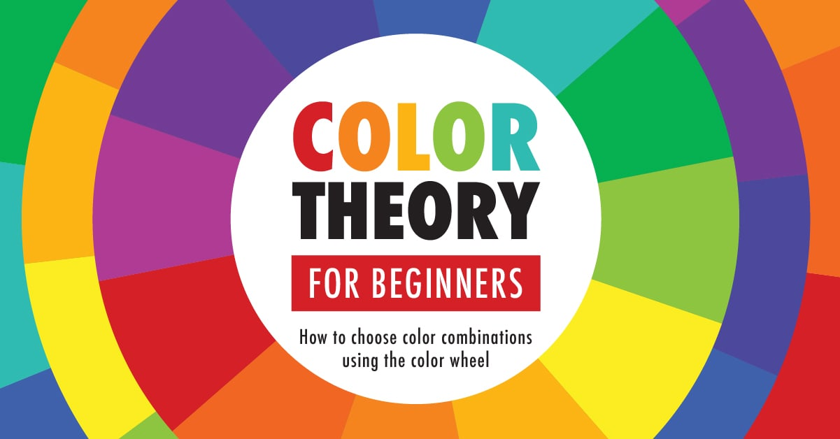 Color Theory Basics: Using the Color Wheel and Color Harmonies to Choose Colors that Work Well Together